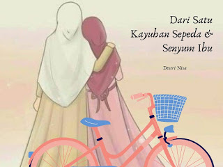 Dari Satu Kayuhan Sepeda & Senyum Ibu